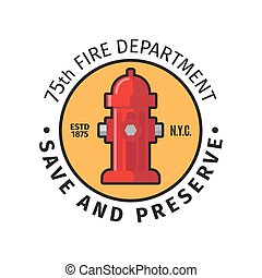 Fire department badge with save and preserve text. Vector...