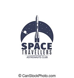 Astronaut club retro logo with rocket - Space travellers....