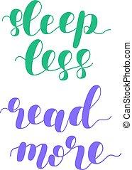Sleep less read more. Vector illustration. - Sleep less read...
