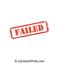 FAILED stamp sign text red. - FAILED stamp vector grunge...