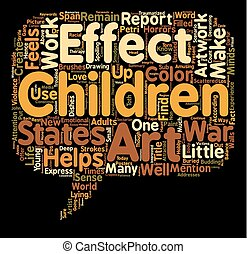 Effects Of Children Art Work In Their Life text background wordcloud concept