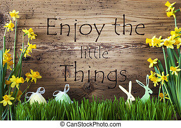 Easter Decoration, Gras, Quote Enjoy The Little Things -...