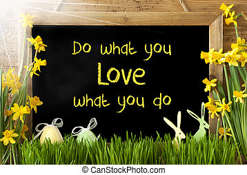 Sunny Narcissus, Easter Egg, Bunny, Quote Do What You Love -...