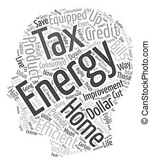 Home Energy Efficiency Improvement Tax text background wordcloud concept