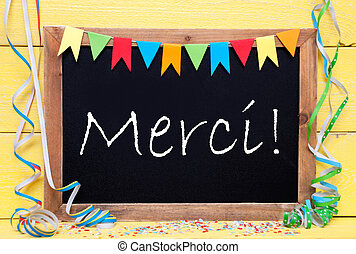 Chalkboard With Streamer, Merci Means Thank You - Blackboard...