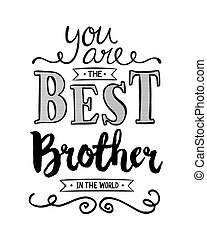 You are the Best Brother in the World Typographic Art Poster