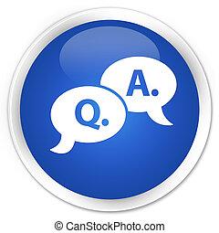 Question answer bubble icon premium blue round button
