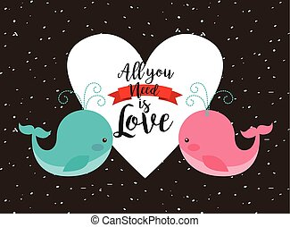 all you need is love card with cute whales and heart icon....