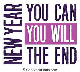 New Year You Can You Will The End Motivational Typography...