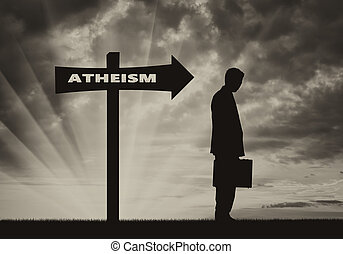 Atheist men stands near road sign Atheism - Atheist goes in...
