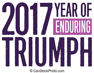 2017 Year of Enduring Triumph Motivational Typography Design...