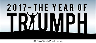 2017 The Year of Triumph New Year Motivational Typography...