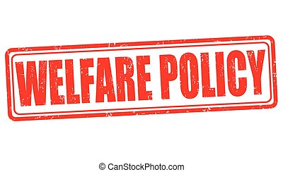 Welfare policy sign or stamp - Welfare policy grunge rubber...