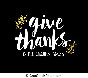 Give Thanks in all Circumstances Scripture Art printable...