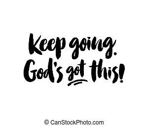 Keep Going God's Got This! - Keep Going God's Got This,...