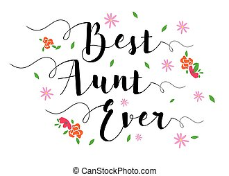 Best Aunt Ever Typographic Design Art Poster with flower...