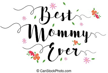Best Mommy Ever Typographic Design Art Poster with flower...