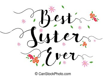 Best Sister Ever Typographic Design Art Poster with flower...