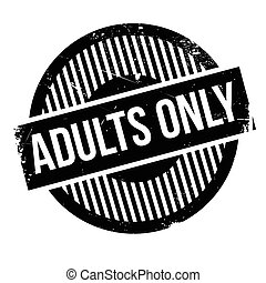 Adults Only rubber stamp. Grunge design with dust scratches....