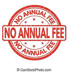 No annual fee sign or stamp - No annual fee grunge rubber...