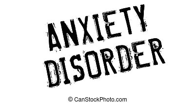 Anxiety Disorder rubber stamp. Grunge design with dust...