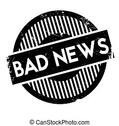 Bad News rubber stamp. Grunge design with dust scratches....
