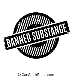 Banned Substance rubber stamp. Grunge design with dust...