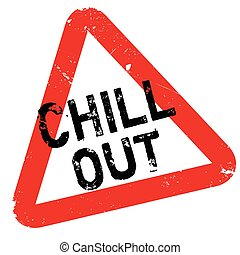Chill Out rubber stamp. Grunge design with dust scratches....
