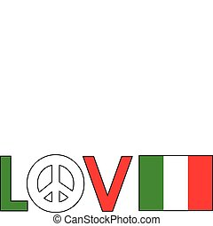 Love Peace Italy - The word love with a peace symbol and an...