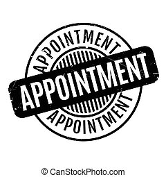 Appointment rubber stamp. Grunge design with dust scratches....