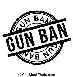 Gun Ban rubber stamp. Grunge design with dust scratches....