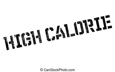 High Calorie rubber stamp. Grunge design with dust...