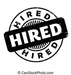 Hired rubber stamp. Grunge design with dust scratches....