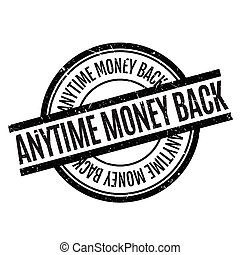 Anytime Money Back rubber stamp. Grunge design with dust...