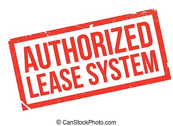 Authorized Lease System rubber stamp. Grunge design with...