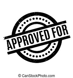 Approved For rubber stamp. Grunge design with dust...