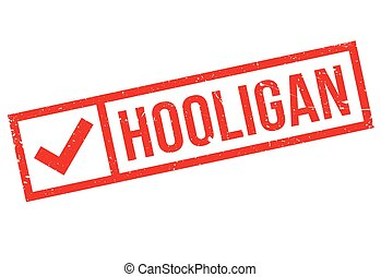 Hooligan rubber stamp. Grunge design with dust scratches....