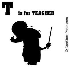 Silhouetted Female Teacher With T Is For Teacher Text
