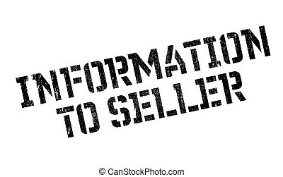 Information To Seller rubber stamp. Grunge design with dust...
