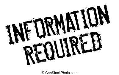 Information Required rubber stamp. Grunge design with dust...
