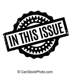 In This Issue rubber stamp. Grunge design with dust...