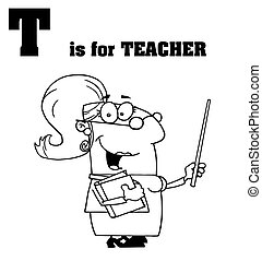 Teacher With T Is For Teacher Text - Outlined Female Teacher...