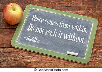 Buddha quote on peace coming from within - Peace comes from...