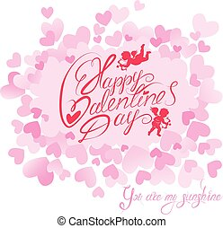 Holiday card with cute angels on hearts pink background. Hand written calligraphic text Happy Valentines Day, You are my sunshine. Love design.