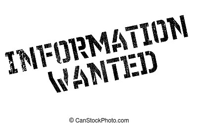 Information Wanted rubber stamp. Grunge design with dust...