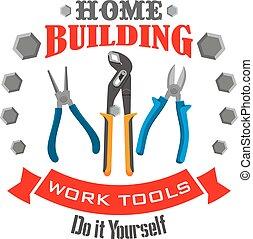 Work tools for home repair, building vector emblem - Home...
