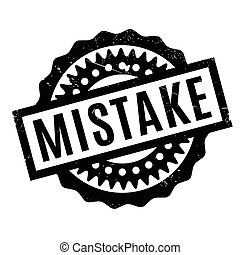 Mistake rubber stamp. Grunge design with dust scratches....