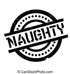 Naughty rubber stamp. Grunge design with dust scratches....