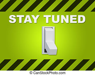 """Stay Tuned concept - 3D illustration of """"STAY TUNED"""" title..."""