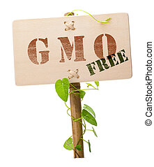 GMO free sign - Genetically modified organism GMO free...